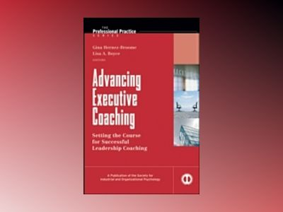 Advancing Executive Coaching Effectiveness: Global Perspectives on Current av Gina Hernez-Broome