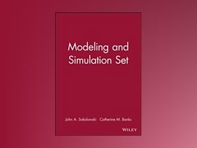 Modeling and Simulation Set av John A. Sokolowski