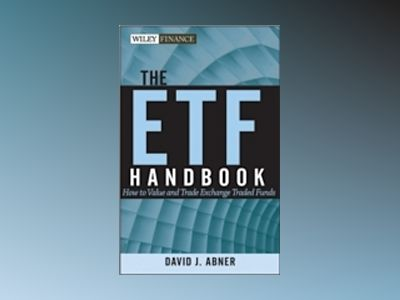 The ETF Handbook: How to Value and Trade Exchange Traded Funds, + website av David J.Abner