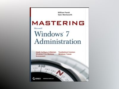 Mastering Microsoft Windows 7 Administration av William Panek