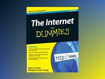 The Internet For Dummies, 12th Edition av John R. Levine