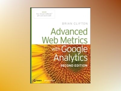 Advanced Web Metrics with Google Analytics, 2nd Edition av Brian Clifton