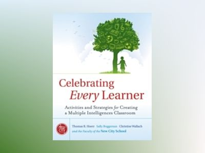 Celebrating Every Learner : Activities and Strategies for Creating a Multip av Thomas R. Hoerr