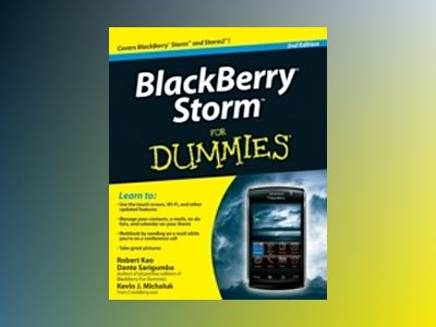 BlackBerry Storm For Dummies, 2nd Edition av Robert Kao