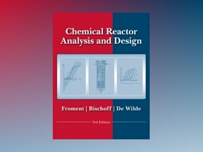Chemical Reactor Analysis and Design, 3rd Edition av Gilbert F. Froment