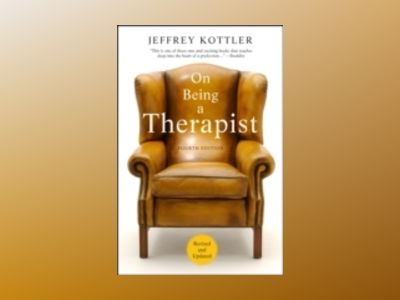 On Being a Therapist, 4th Edition av Jeffrey A. Kottler