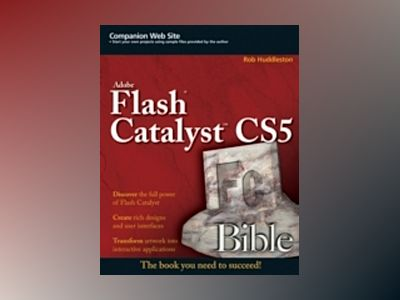 Flash CatalystTM CS5 Bible av Rob Huddleston