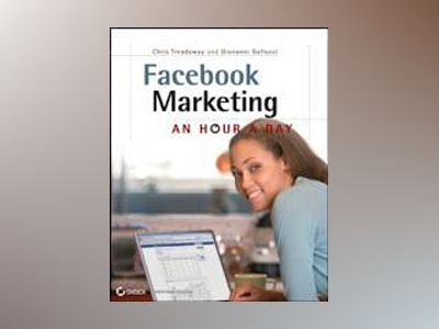 Facebook Marketing: An Hour a Day av Chris Treadaway