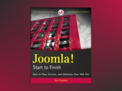 Joomla! Start to Finish: How to Plan, Execute, and Maintain Your Web Site av Jen Kramer