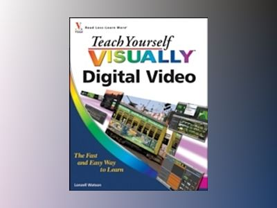 Teach Yourself VISUALLY Digital Video, 2nd Edition av Lonzell Watson