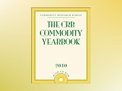 The CRB Commodity Yearbook 2010 av Commodity Research Bureau