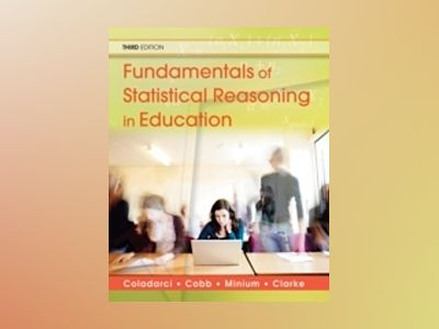 Fundamentals of Statistical Reasoning in Education, 2nd Edition av Theodore Coladarci