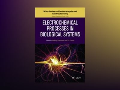Electrochemical Processes in Biological Systems av Gorton
