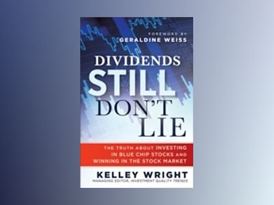Dividends Still Don't Lie: The Truth About Investing in Blue Chip Stocks an av Kelley Wright