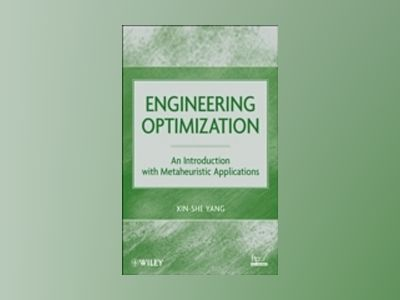 Engineering Optimization: An Introduction with Metaheuristic Applications av Xin-She Yang