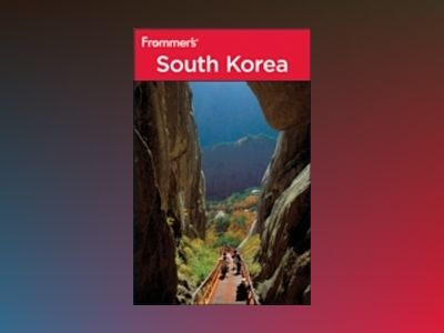 Frommer's South Korea, 2nd Edition av Cecilia Hae-Jin Lee