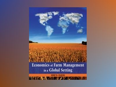 Economics of Farm Management in a Global Setting av Kent Olson