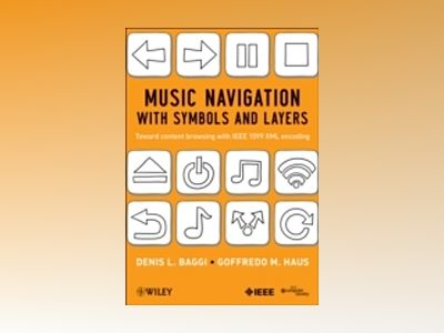 Music Navigation and Interaction With Symbols and Layers: From Binary Audio av Denis L. Baggi