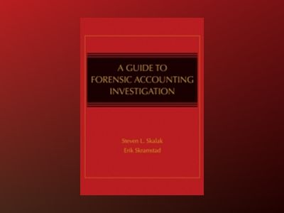 A Guide to Forensic Accounting Investigation, 2nd Edition av Thomas W. Golden