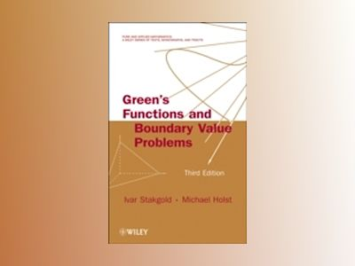 Green's Functions and Boundary Value Problems, 3rd Edition av Ivar Stakgold