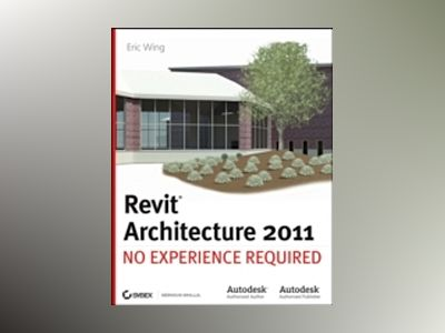 Revit Architecture: No Experience Required av Eric Wing