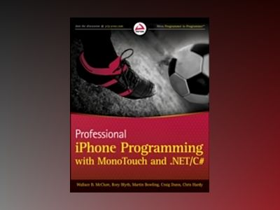 Professional iPhone Programming with MonoTouch and .NET/C# av Wallace B. McClure