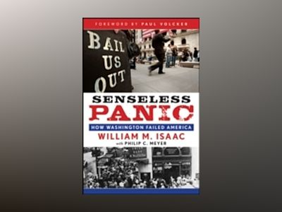 Senseless Panic: How Washington Failed America av William M. Isaac