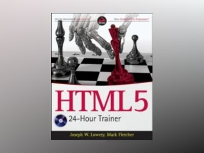 HTML5 24-Hour Trainer av Joseph W. Lowery