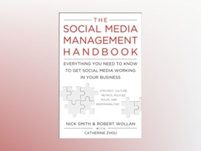 The Social Media Management Handbook: Everything You Need To Know To Get So av Robert Wollan