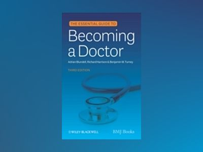 Essential Guide to Becoming a Doctor, 3rd Edition av Adrian Blundell