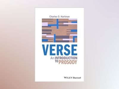 Verse: An Introduction to Prosody av Charles O. Hartman