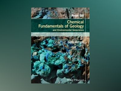 Chemical Fundamentals of Geology and Environmental Geoscience av Robin Gill