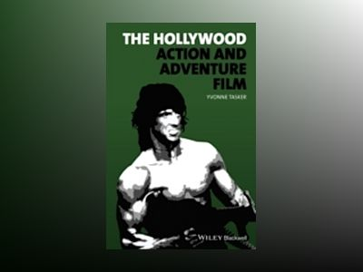 The Hollywood Action and Adventure Film av Yvonne Tasker
