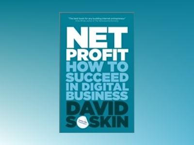 Net Profit: The Secrets of Success in Digital Business av David Soskin