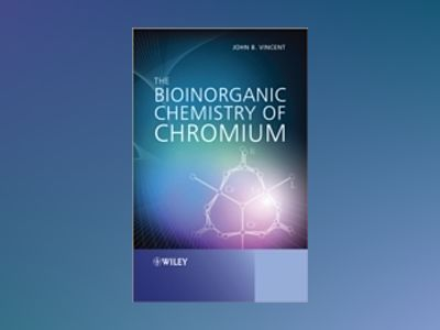 The Bioinorganic Chemistry of Chromium av Vincent
