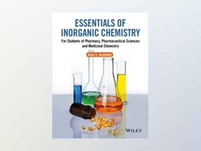Essentials of Inorganic Chemistry: For Students of Pharmacy, Pharmaceutical av Katja Strohfeldt-Venables