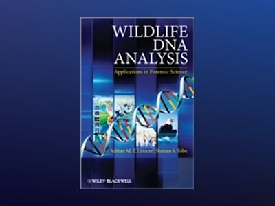 Wildlife DNA Analysis: Applications in Forensic Science av Adrian Linacre