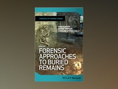 Forensic Approaches to Buried Remains av Hunter