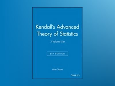 Kendall's Advanced Theory of Statistics, 3 Volume Set, 6th Edition av Alan Stuart