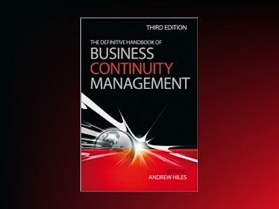 The Definitive Handbook of Business Continuity Management, 3rd Edition av Andrew Hiles