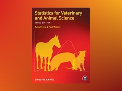 Statistics for Veterinary and Animal Science, 3rd Edition av Aviva Petrie