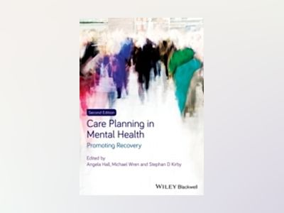 Care Planning in Mental Health: Promoting Recovery, 2nd Edition av Angela Hall