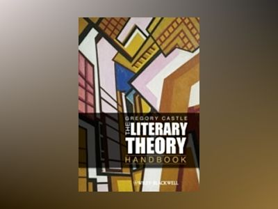 The Literary Theory Handbook av Gregory Castle