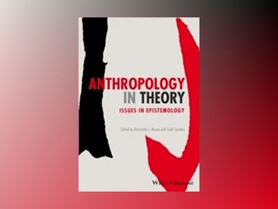 Anthropology in Theory: Issues in Epistemology, 2nd Edition av Henrietta L. Moore