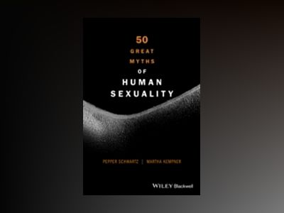 50 Great Myths of Human Sexuality av Pepper Schwartz