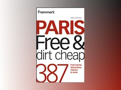 Frommer's Paris Free Dirt Cheap av Anna E. Brooke