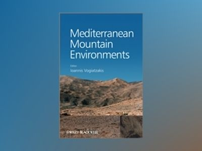 Mediterranean Mountain Environments av Vogiatzakis