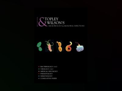 Topley & Wilson?s Microbiology and Microbial Infections 10e 8VSet av Topley