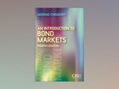 An Introduction to Bond Markets, 4th Edition av Moorad Choudhry