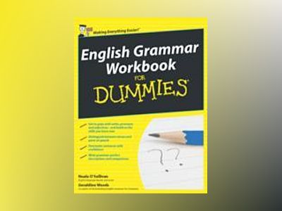 English Grammar Workbook For Dummies, UK Edition av Nuala O'Sullivan